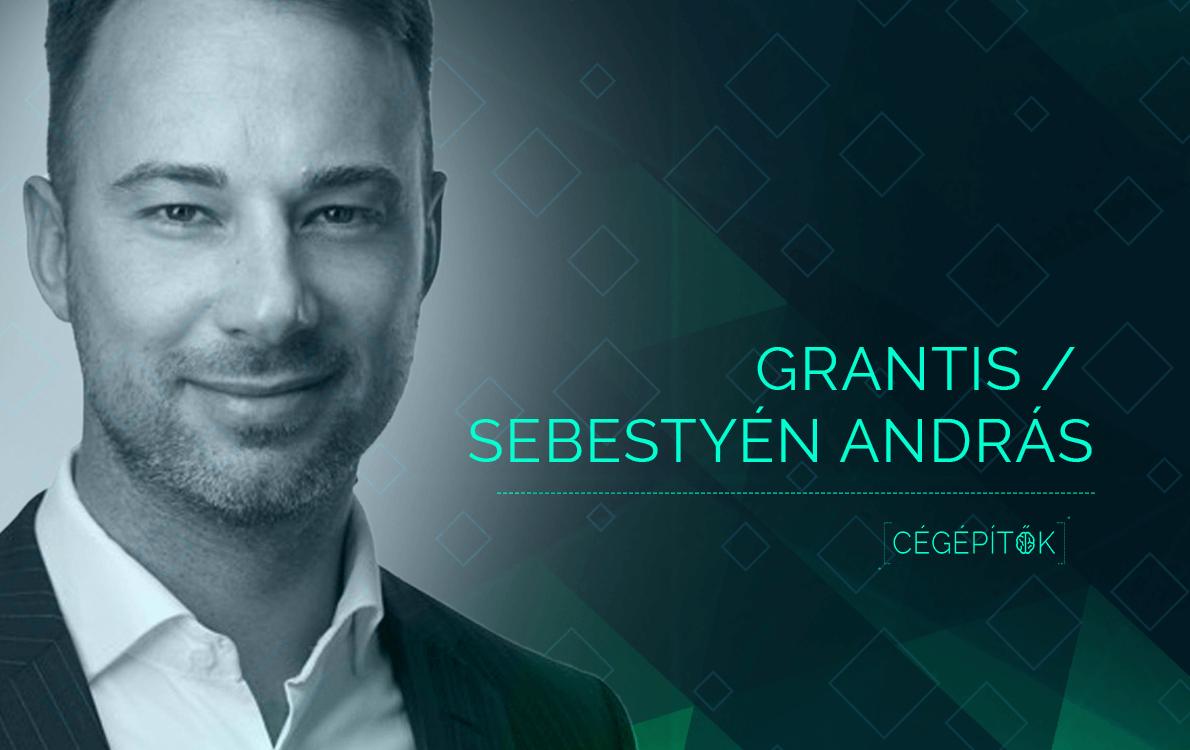 Értékvezérelt cégépítés: panellakásból a pénzügyi tanácsadás élére – Sebestyén András és a Grantis story   Cégépítők Podcast